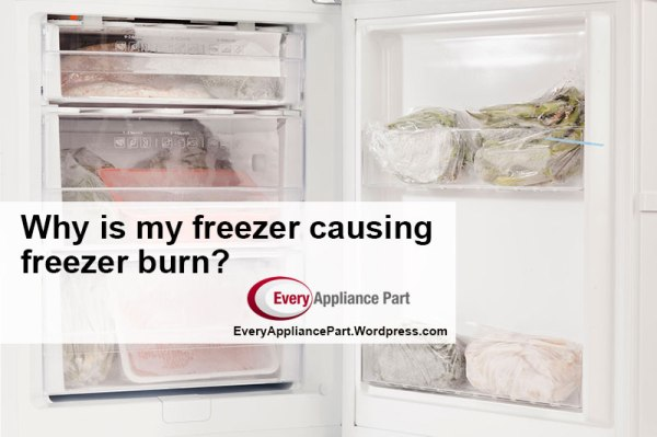 Why is my freezer causing freezer burn?