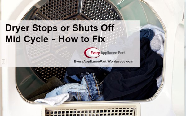 Dryer Stops or Shuts Off Mid Cycle
