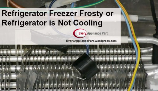 Refrigerator Freezer Frosty or Refrigerator is not Cooling defrost thermostat