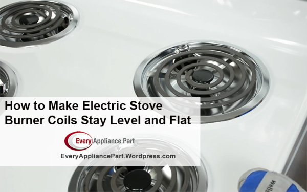 How to Make Electric Stove Burner Coils Stay Level and Flat
