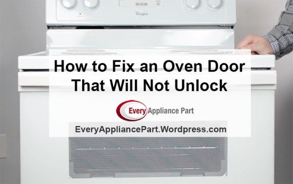 How-to-Fix-an-Oven-Door-That-Will-Not-Unlock