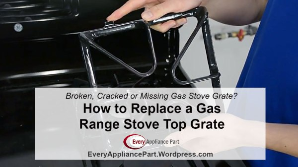 Broken, Cracked or Missing Gas Stove Grate? How to Replace a Gas Range Stove Top Burner Grate