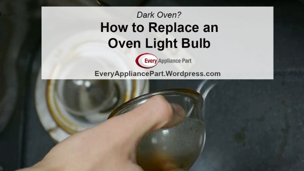 Dark Oven? How to Replace an Oven Light Bulb