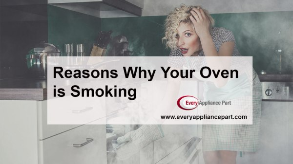 Reasons Why Your Oven is Smoking