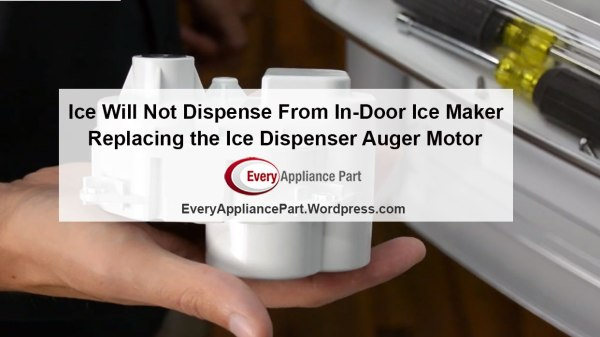 Replacing the Ice Dispenser Auger Motor