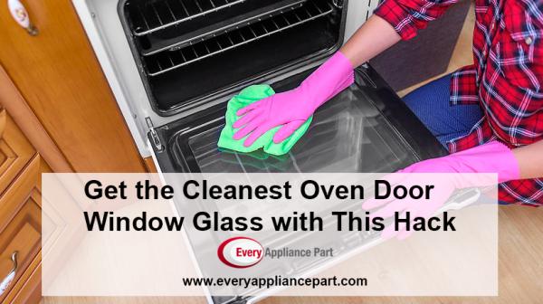 Get the Cleanest Oven Door Window Glass