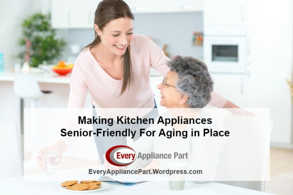 Making Kitchen Appliances Senior-Friendly For Aging in Place