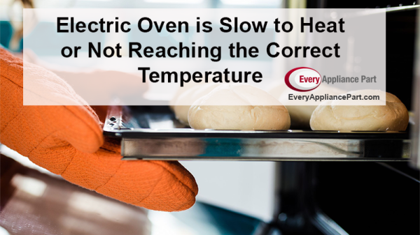 Electric Oven is Slow to Heat or Not Reaching the Correct Temperature